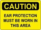 "Sign ""CAUTION-EAR PROTECTION.."""