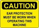 "Sign ""CAUTION-EAR PROTECTION..."""
